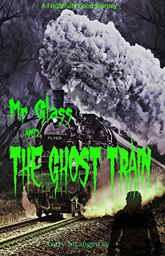 Book: Mr Glass And The Ghost Train - Sceary Bo by Gary Strangeway