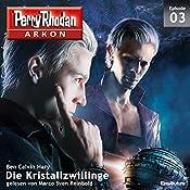 Die Kristallzwillinge (Perry Rhodan Arkon 3) | Ben Calvin Hary