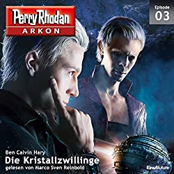 Die Kristallzwillinge (Perry Rhodan Arkon 3)