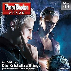 Die Kristallzwillinge (Perry Rhodan Arkon 3) Hörbuch