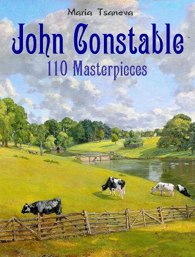John Constable: 110 Masterpieces (Annotated Masterpieces Book 19)