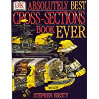 Biesty's Absolutely Best Cross-Sections Book Ever (Stephen Biesty's cross-sections)
