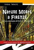 Nature morte. Delitti d'artista a Firenze