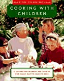 Cooking with Children: 15 Lessons for Children, Age 7 and Up, Who Really Want to Learn to Cook