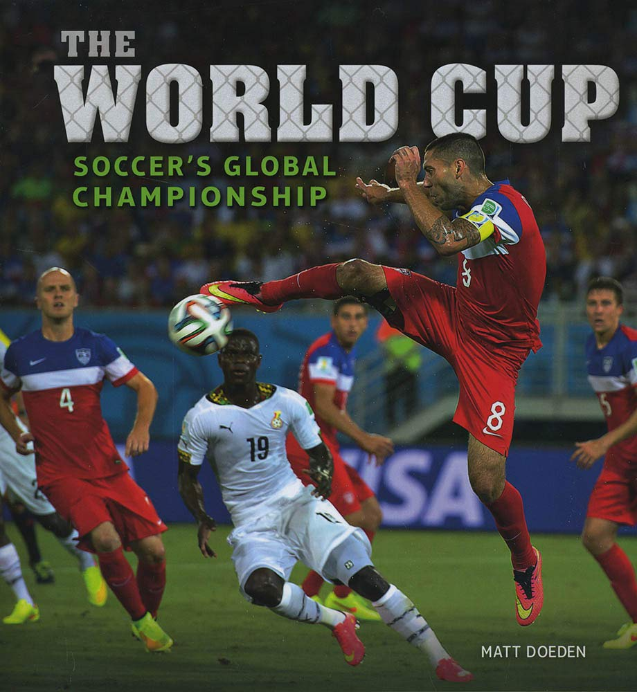 36faca3ad56e5 The World Cup: Soccer's Global Championship (Spectacular Sports ...
