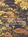 Le mobilier français du musée Jacquemart-André (Paris) par Nicolas Sainte Fare Garnot