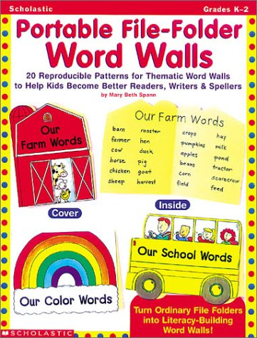 Word Wall Phonics - Portable File-Folder Word Walls: 20 Reproducible Patterns for Tematic Word Walls to Help Kids Become Better Readers, Writers & Spellers