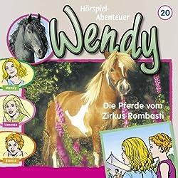 Die Pferde vom Zirkus Rombasti (Wendy 20)