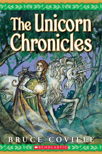 The Unicorn Chronicles; Book One: Into the Land of the Unicorns; Book Two: Song of the Wanderer