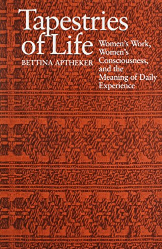 Tapestries of Life: Women's Work, Women's Consciousness, and the Meaning of Daily Experience
