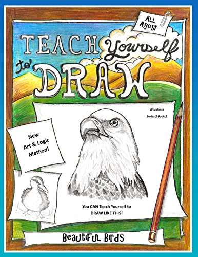 Teach Yourself to Draw - Beautiful Birds: For Artists and Animal Lovers: Volume 2 (Teach Yourself to Draw - Series 2) por Sarah Janisse Brown