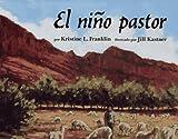 The Shepherd Boy - El Nino Pastor, Kristine L. Franklin, 0689319185
