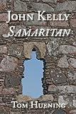 John Kelly Samaritan, Tom Huening, 0981734138