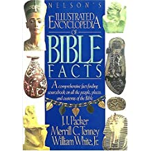 Nelsons Illustrated Encyclopedia of Bible Facts: A Comprehensive Fact-Finding Sourcebook on All the People, Places, and Customs of the Bible