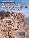 img - for Siliciclastic Sequence Stratigraphy in Well Logs, Cores, and Outcrops: Concepts for High-Resolution Correlation of Time and Facies (Methods in Exploration Series) by R. M. Mitchum (1990-03-01) book / textbook / text book