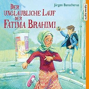 Der unglaubliche Lauf der Fatima Brahimi Hörbuch