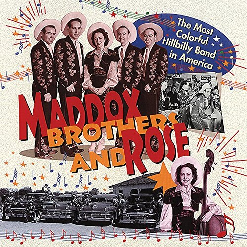 The Most Colorful Hillbilly Band In America by Maddox Brothers & Rose