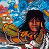 Little Water and the Gift of the Animals, C. J. Taylor, 0887764002