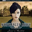 Northanger Abbey Audiobook by Jane Austen Narrated by Harriet Stevens