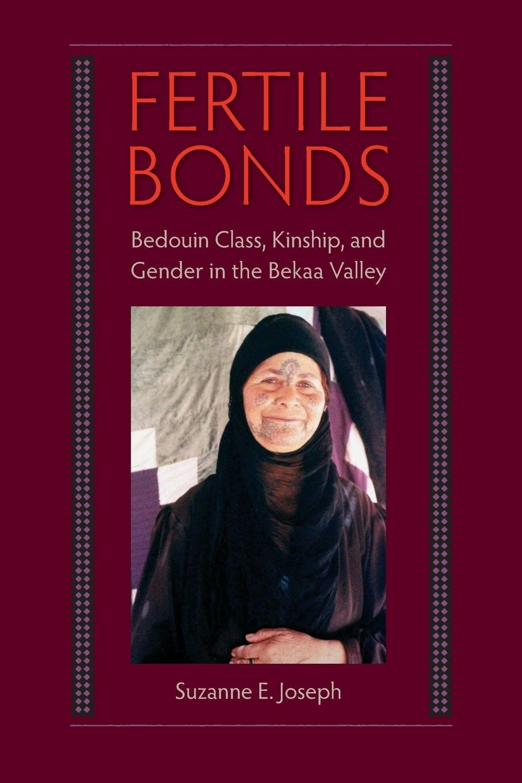 Fertile Bonds: Bedouin Class, Kinship, and Gender in the Bekaa Valley pdf