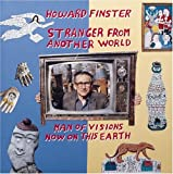 Howard Finster, Stranger from Another World: Man of Visions Now on This Earth