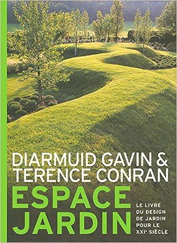 Espace jardin : Le livre du design de jardin pour le XXIe siècle ...