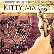 Clara's Song: A Moment in Time Novel, Book 1 | Kitty Margo