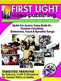 Skills For Actors Voice Skills - Teaches Flexibility, Endurance, Vocal & Dynamic Range
