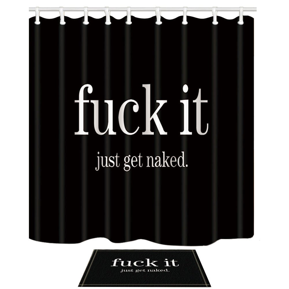 NYMB Quote Decor, Funny Fuck It Just Get Naked in Black, 69X70in Mildew Resistant Polyester Fabric Shower Curtain Set 15.7x23.6in Flannel Non-Slip Floor Doormat Bath Rugs