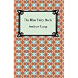 The Blue Fairy Book [with Biographical Introduction]