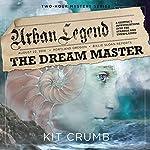 Urban Legend: The Dream Master | Kit Crumb