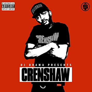 DJ Drama, Nipsey Hussle - DJ Drama Nipsey Hussle Crenshaw (Limited Edition CDr) - Amazon.com Music
