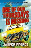 Front cover for the book One of Our Thursdays is Missing by Jasper Fforde
