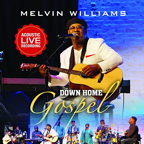 Melvin Williams - Down Home Gospel (Acoustic Live Recording) 2018