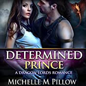 Determined Prince: Captured by a Dragon-Shifter, Book 1 | Michelle M. Pillow