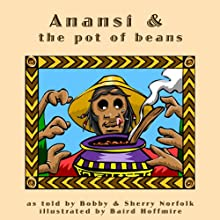 Anansi and the Pot of Beans Audiobook by Bobby Norfolk, Sherry Norfolk Narrated by Bobby Norfolk
