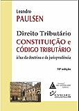 Direito Tributário Constituição e Código Tributário: à luz da doutrina e da jurisprudência