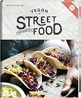 Vegan street food cookbook vegan street food foodie travels from eat this vegan street food nadine horn 9783771646448 amazon forumfinder Image collections
