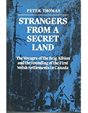 Strangers from a secret land: The voyages of the brig Albion and the founding of the first Welsh settlements in Canada