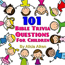 101 Bible Trivia Questions for Children Audiobook by Alicia Aiken Narrated by Alicia Grant