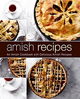 Amish Recipes: An Amish Cookbook with Delicious Amish Recipes by [Press, BookSumo]
