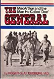 img - for The General: MacArthur and the Man He Called 'Doc' book / textbook / text book