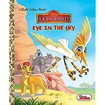Eye in the Sky (Disney Junior: The Lion Guard) (Little Golden Book)