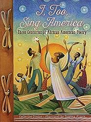 I, Too, Sing America: Three Centuries of African American Poetry