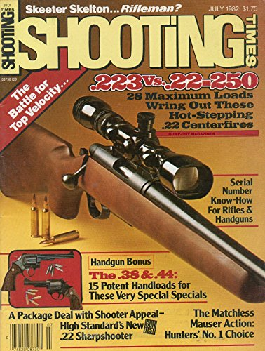 Shooting Times July 1982 Magazine .223 vs .22-250 28 MAXIMUM LOADS WRING OUT THESE HOT-STEPPING .22 (Caliber Blank Gun)