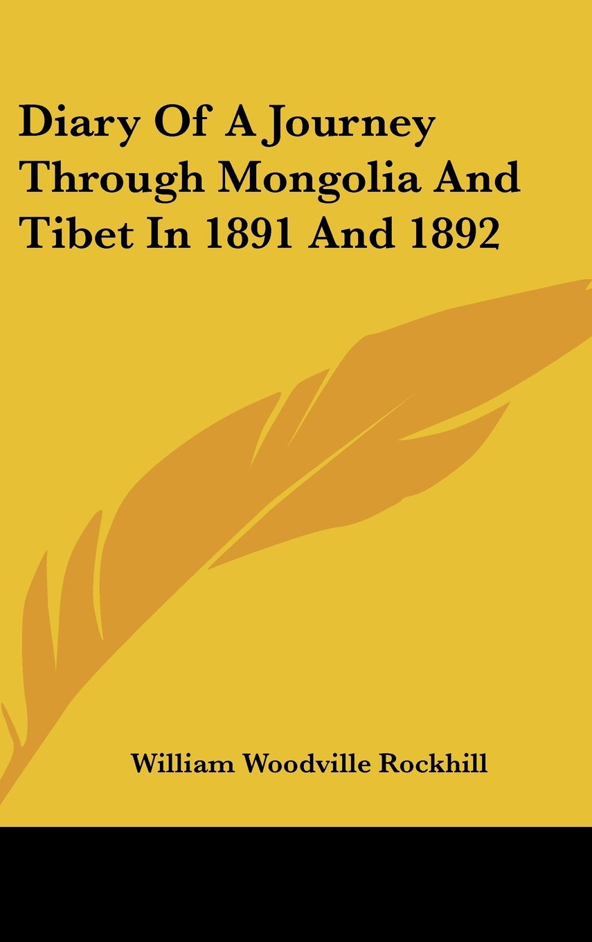 Read Online Diary Of A Journey Through Mongolia And Tibet In 1891 And 1892 PDF