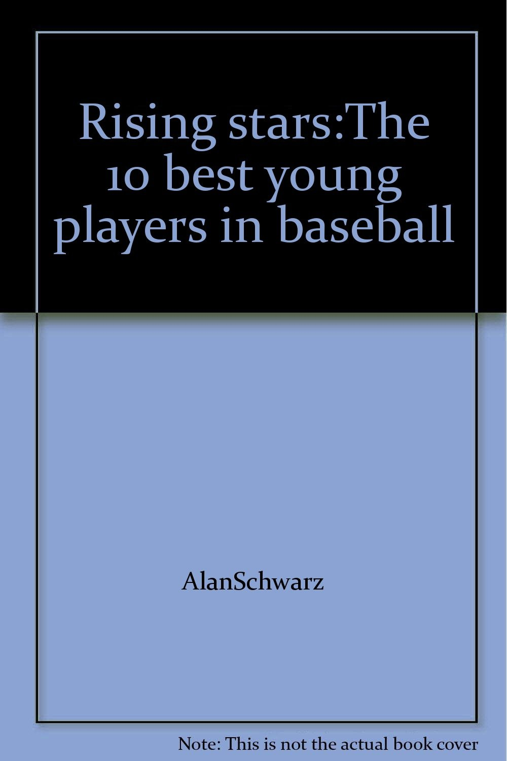 Rising stars: The 10 best young players in baseball (Sports illustrated for kids books)