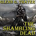 The Shambling Dead: Harbinger of Doom Series, Book 7 Audiobook by Glenn G. Thater Narrated by Stefan Rudnicki, Gabrielle de Cuir