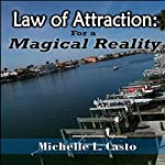 Law of Attraction: For a Magical Reality | Michelle Casto