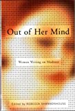 Front cover for the book Out of Her Mind: Women Writing on Madness by Rebecca Shannonhouse